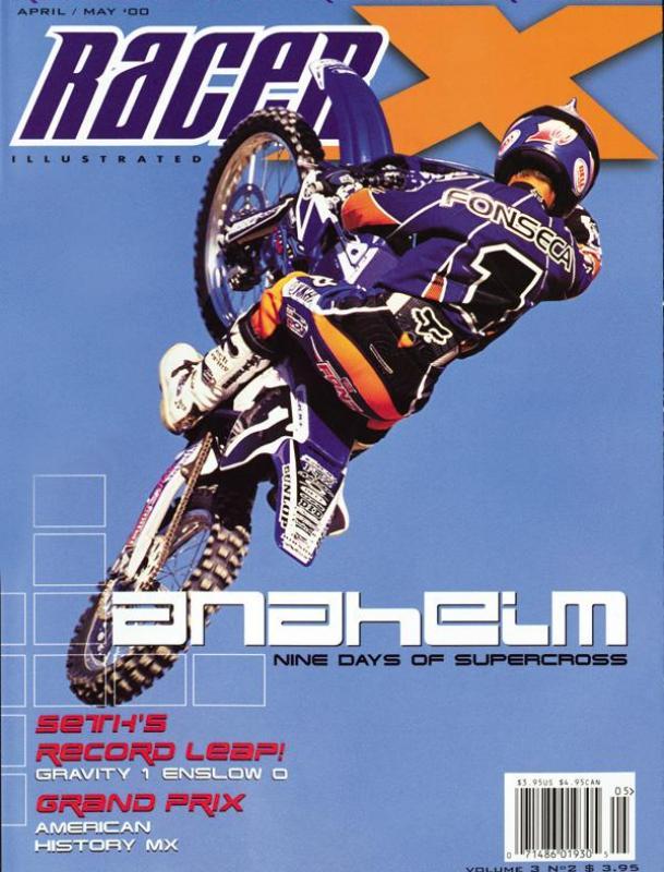 The April/May 2000 Issue - Racer X Illustrated Motocross Magazine