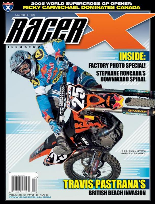 The March 2005 Issue - Racer X Illustrated Supercross Magazine
