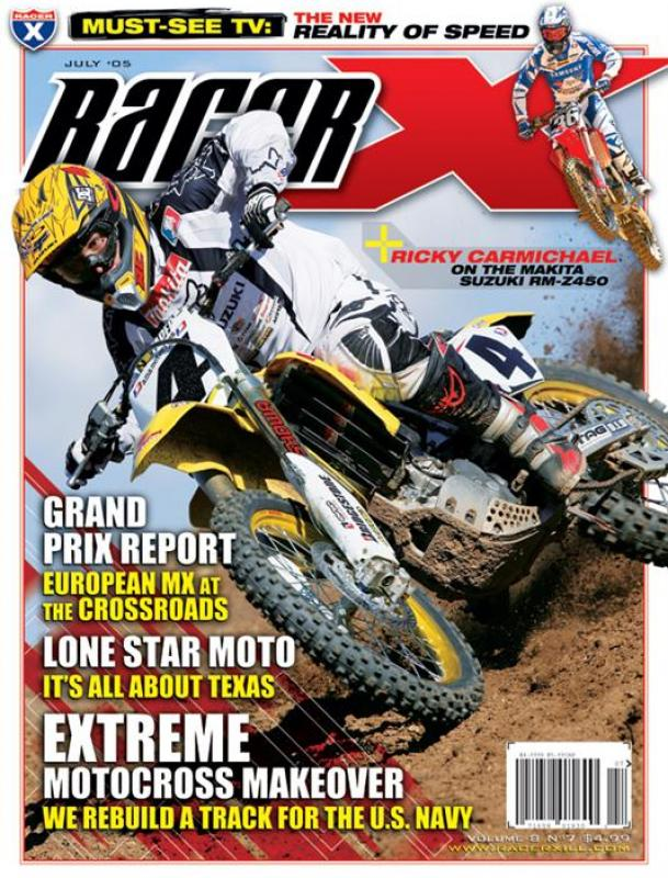 The July 2005 Issue - Racer X Illustrated Motocross Magazine