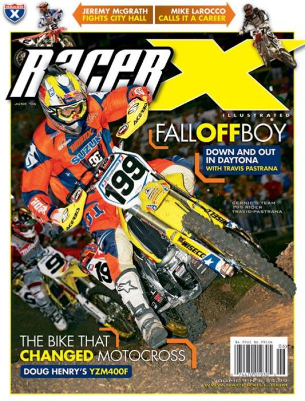 The June 2006 Issue - Racer X Illustrated Motocross Magazine