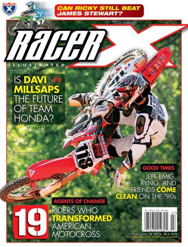 The July 2006 Issue - Racer X Illustrated Motocross Magazine