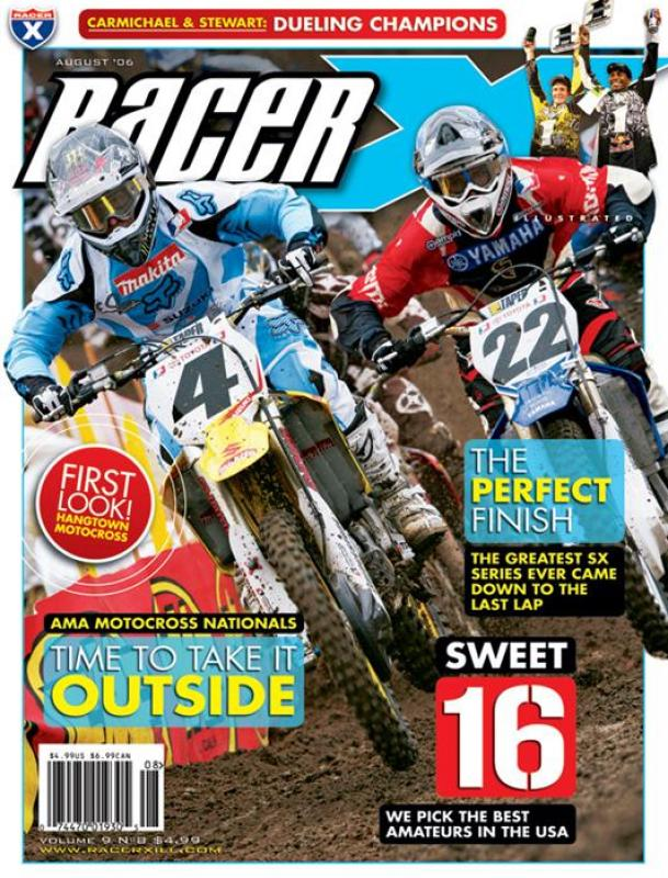 The August 2006 Issue - Racer X Illustrated Motocross Magazine