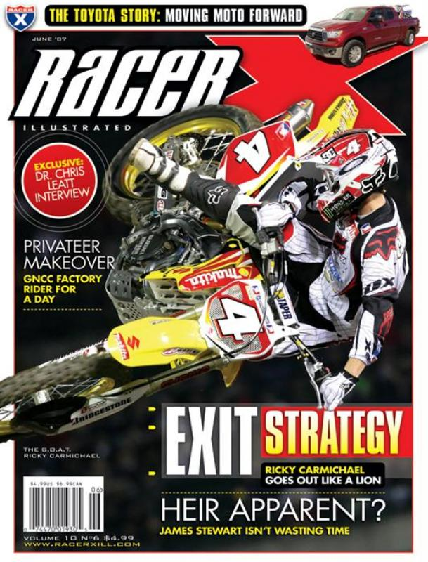 The June 2007 Issue - Racer X Illustrated Motocross Magazine