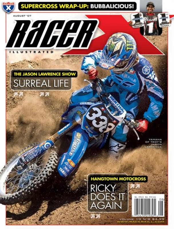 The August 2007 Issue - Racer X Illustrated Motocross Magazine