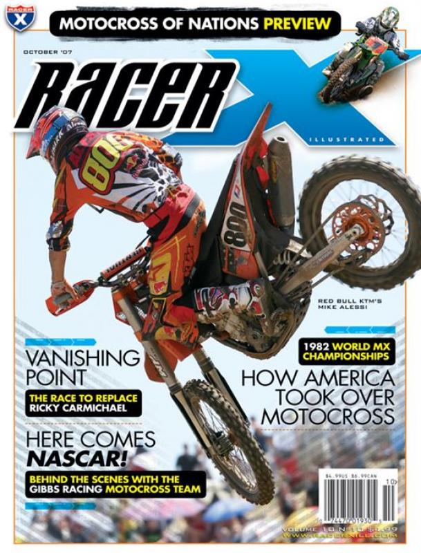 The October 2007 Issue - Racer X Illustrated Motocross Magazine