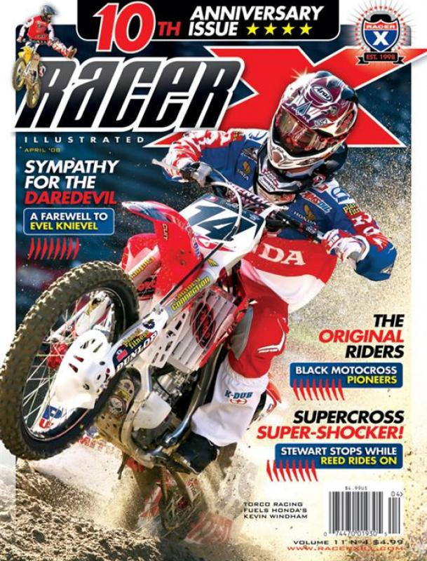 The April 2008 Issue - Racer X Illustrated Motocross Magazine