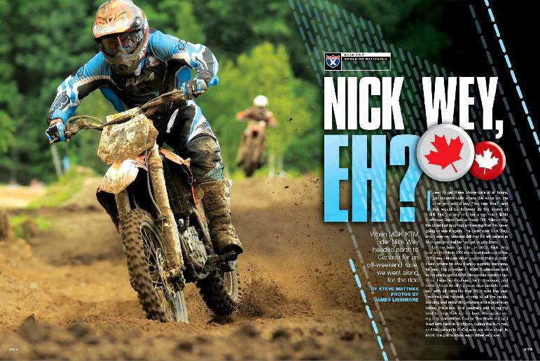 Michigan Mafia boss Nick Wey spends his off-weekend on a crazy road trip to Canada with man-friend Steve Matthes. As Wey finds out, the food may be a little weird up there, but the racers can fly. Page 274.