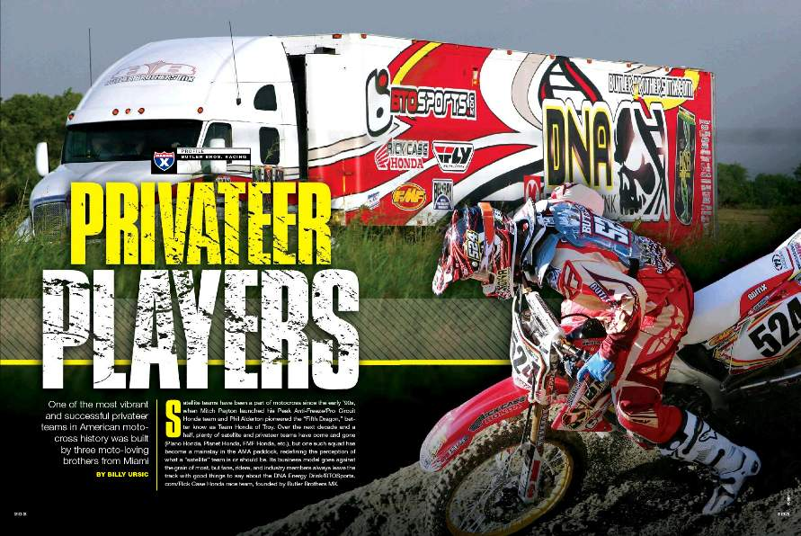 One of the most successful privateer teams in American motocross history was built by three moto-loving brothers from Miami. Billy Ursic introduces you to the guys behind Butler Brothers Racing. Page 202.