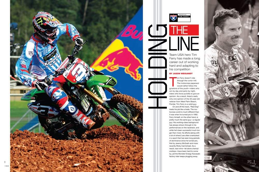 With his heroic charge through the pack in England, Tim Ferry helped secure another MXoN victory for Team USA. Jason Weigandt looks at Ferry's career and what may have been his defining performance. Page 144.