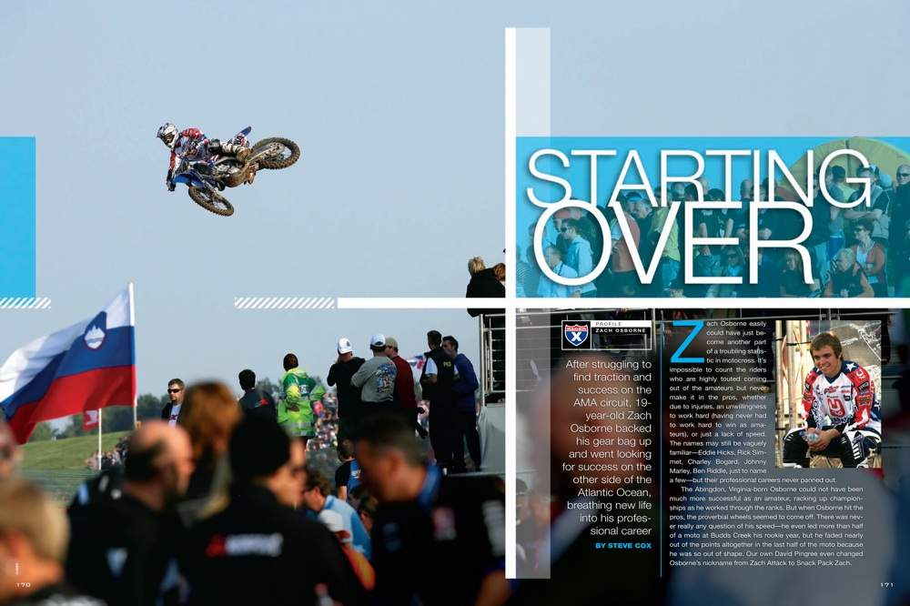 Zach Osborne had an outstanding amateur career, but pro success didn't come easily. Instead of packing it in, he packed his bags for the Grand Prix circuit. Steve Cox checks in with the American hopeful. Page 170.