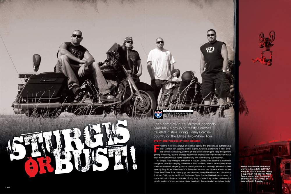 A group of freestylers traded their dirt bikes for Harleys and rode from California to South Dakota for the Sturgis Rally. Kirk Bender rode along on the Etnies Two-Wheel Tour and filed this report. Page 170.