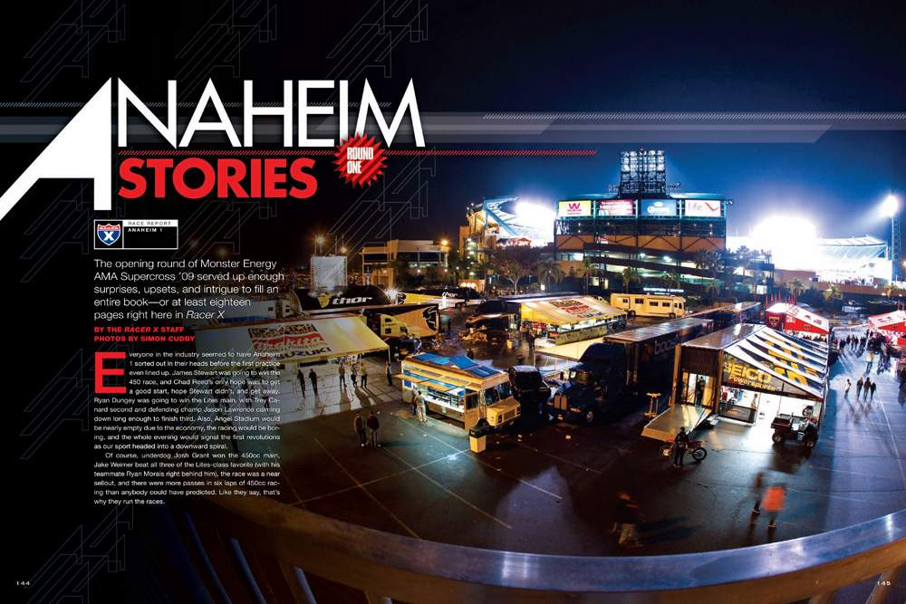 With so much fanfare leading up to the first supercross, it's nearly impossible to live up to the hype, but this year's Anaheim opener lived up to it and then some! Our in-depth coverage begins here. Page 144.