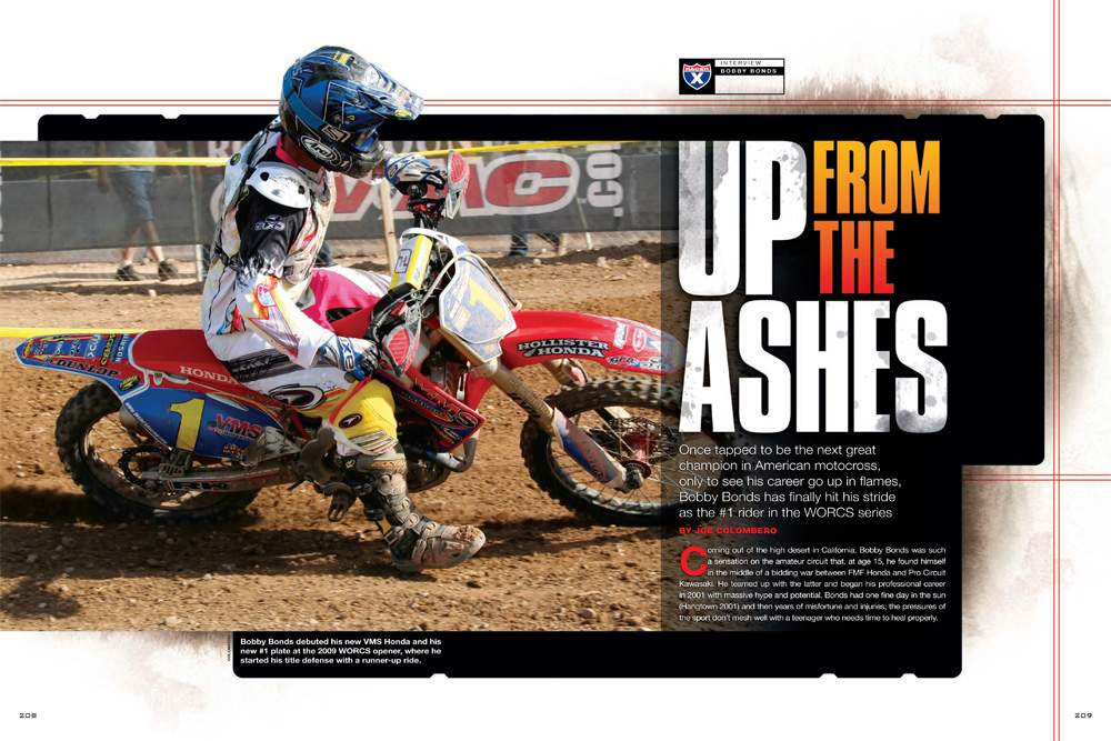 Bobby Bonds was once a top prospect. After numerous setbacks and disappointments, he's finally won a championship, but not in motocross. Joe Colombero checks in with the reigning WORCS off-road #1. Page 208.
