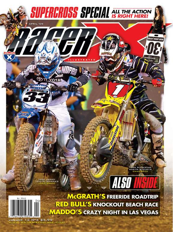 The April 2009 Issue - Racer X Illustrated Supercross Magazine