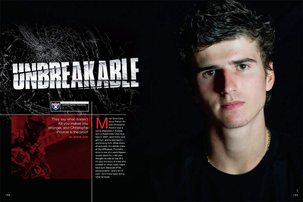 Christophe Pourcel won a world championship and a Supercross Lites race in America, but on the verge of U.S. stardom, a horrific crash left him paralyzed. The French hero is back and chasing AMA titles. Page 152.