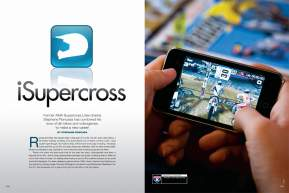 Stephane Roncada has made the transition from AMA Supercross Lites Champion to videogame designer, and his newest project is a motocross game for the iPhone and iPod Touch. Page 156.