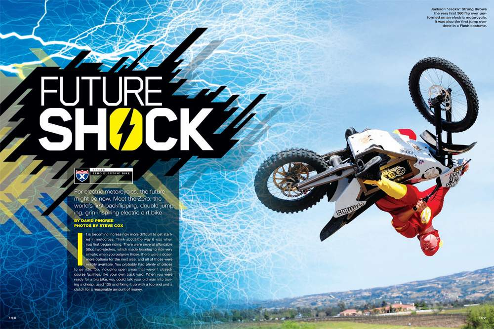 """They"" may have killed the electric car, but David Pingree took a crew of freestylers and racers to the test track to see if there's any life in the Zero electric dirt bike. Page 168."