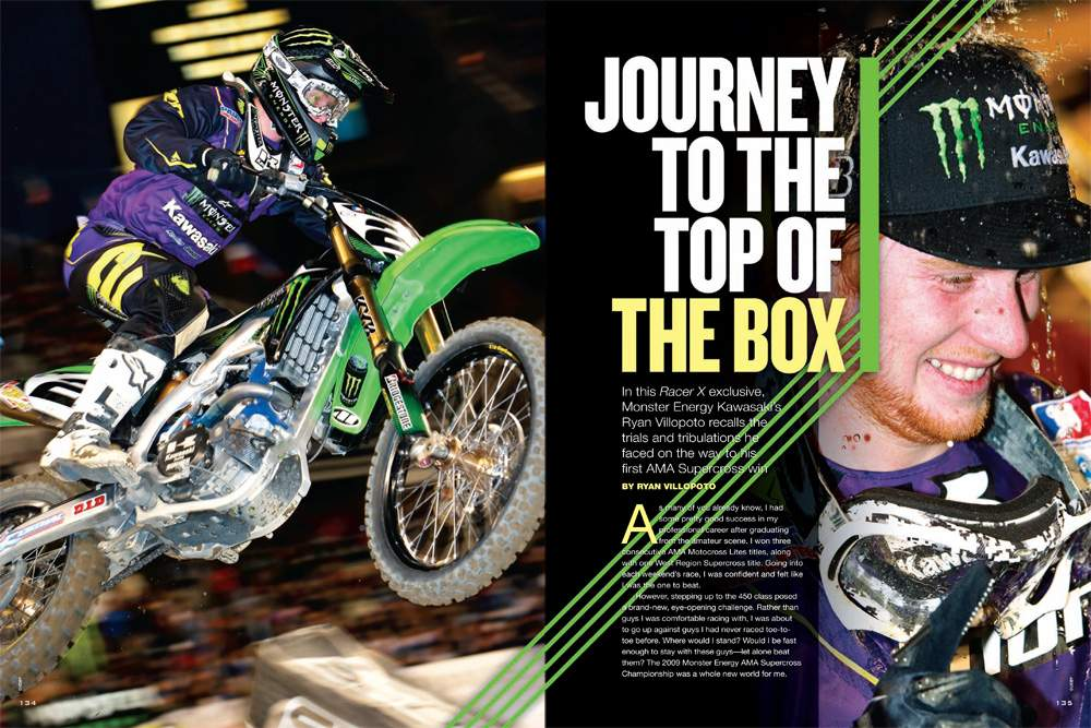 For Ryan Villopoto, it was a long way to the top of the podium in AMA Supercross. In his first Racer X feature, he explains just how he got there. Page 134.