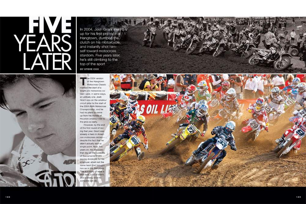 Josh Grant expected to spend 2004 building up experience in the amateur ranks, but an injury crisis at Factory Connection Honda led to a surprise promotion. Steve Cox looks back on his climb to the top. Page 122.