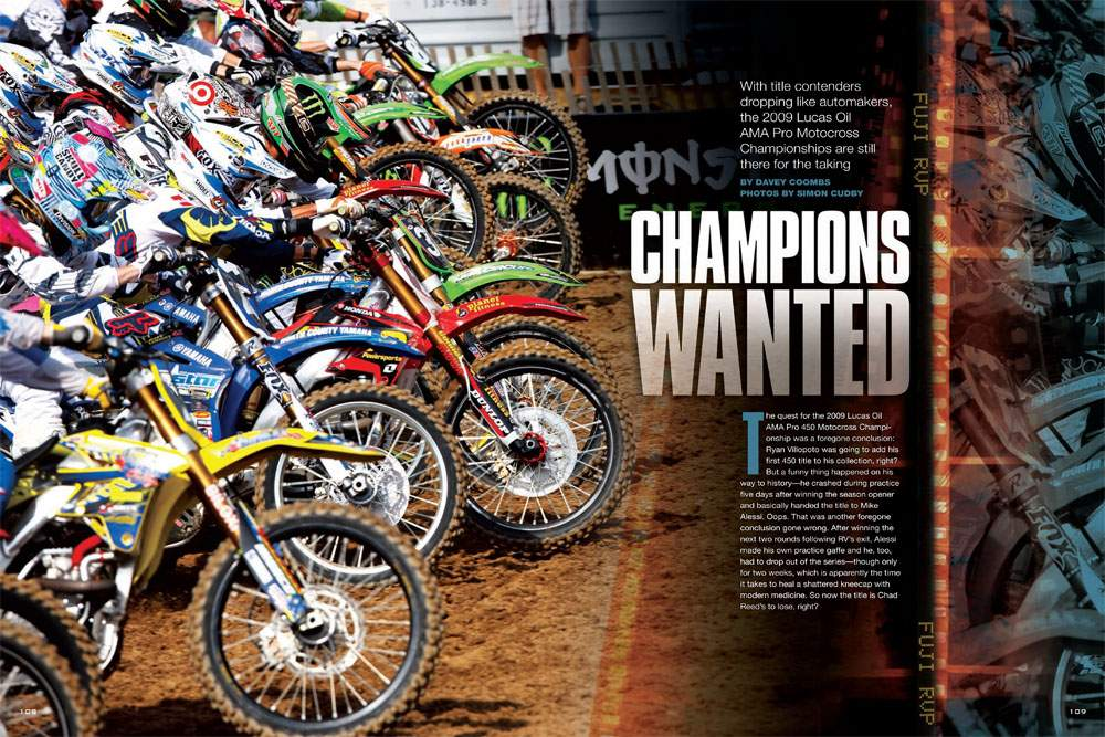 With title contenders dropping out on a near-weekly basis, the 2009 Lucas Oil AMA Pro Motocross Championship has played out like an episode of Plot Twist Theater. Take a look through Simon Cudby's camera. Page 108.