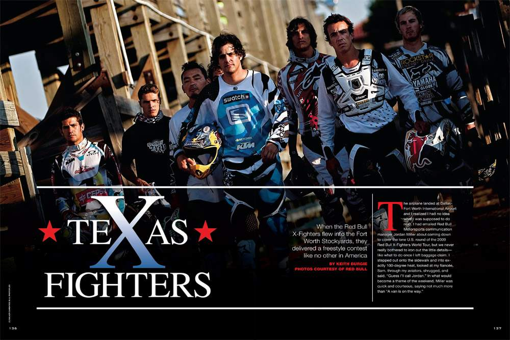 The Fort Worth Stockyards hosted this year's lone U.S. round of the Red Bull X-Fighters freestyle competition. Our own Keith Burgie was on the scene. Page 136.