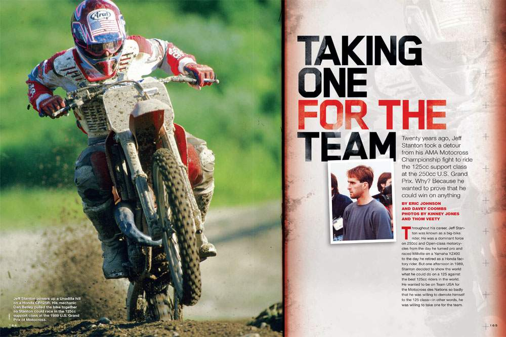 During his 1989 AMA 250cc National Championship run, Jeff Stanton rode the 125cc support class at the US Grand Prix to show he could win on any bike. Eric Johnson and DC look at that historic Unadilla day. Page 164.