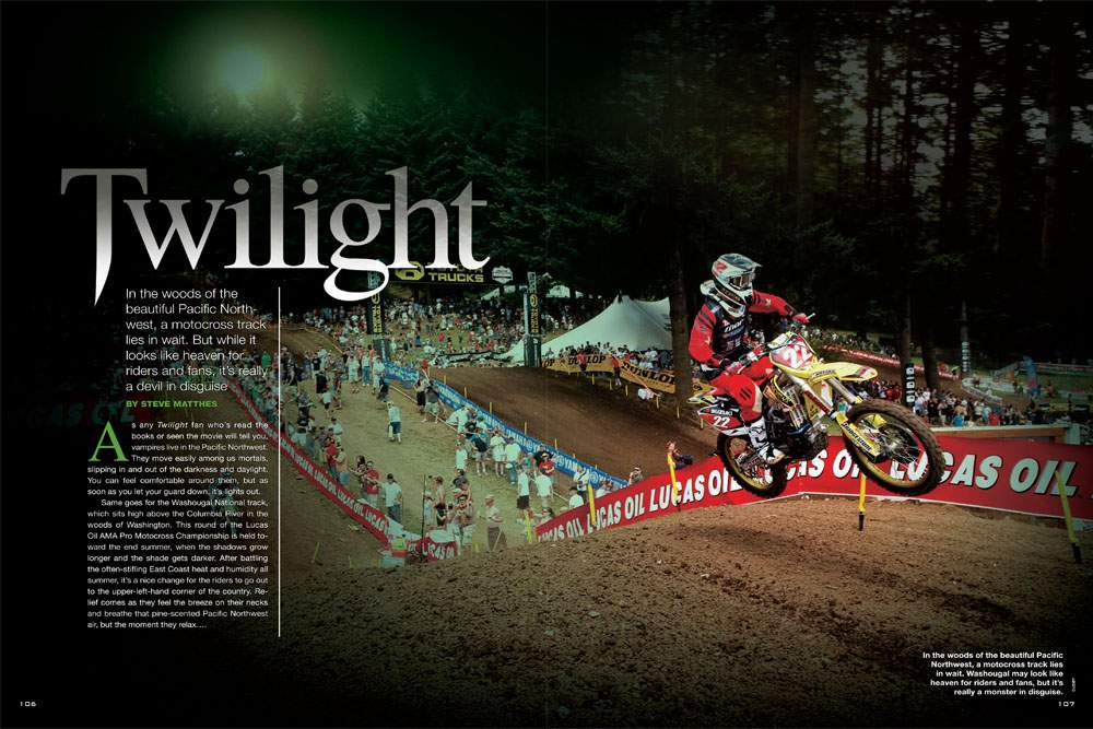 Washington's Washougal MX Park is one of our sport's most scenic locales, but don't be fooled: that beauty hides a monster beneath its soil. Steve Matthes goes to the forest primeval for this report. Page 106.