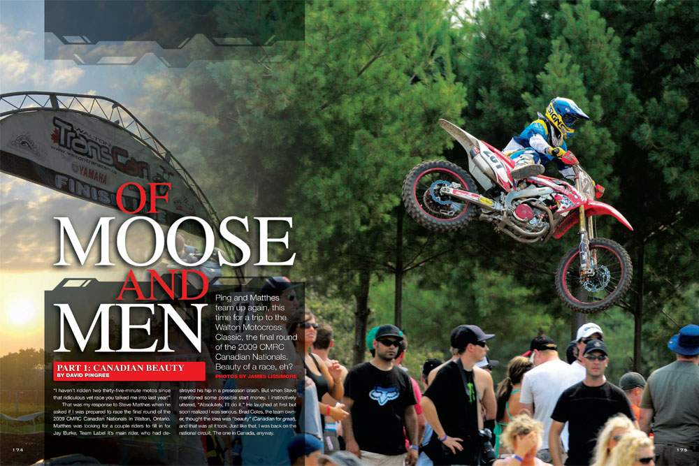 David Pingree and Steve Matthes teamed up to contest Canada's Walton Motocross Classic. Needless to say, those two go together like cheese curds and gravy on French fries. Page 174.