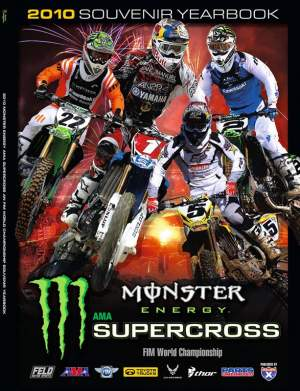 Pick up your copy of the 2010 Monster Energy Supercross Souvenir Program inside Angel Stadium tomorrow.