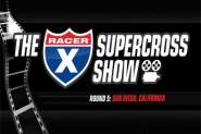 Racer X SX Show: San Diego Preview