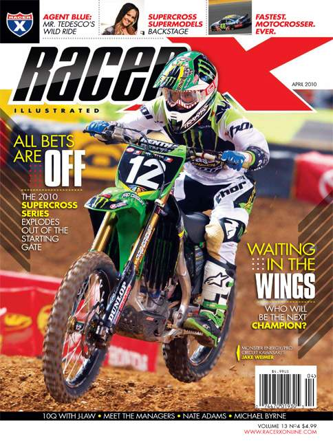The April 2010 Issue - Racer X Illustrated Supercross Magazine