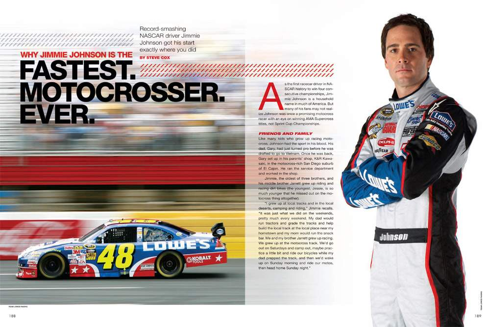 NASCAR ace Jimmie Johnson may be racing ovals now, but he got his start in the glory days of SoCal motocross. Page 188.