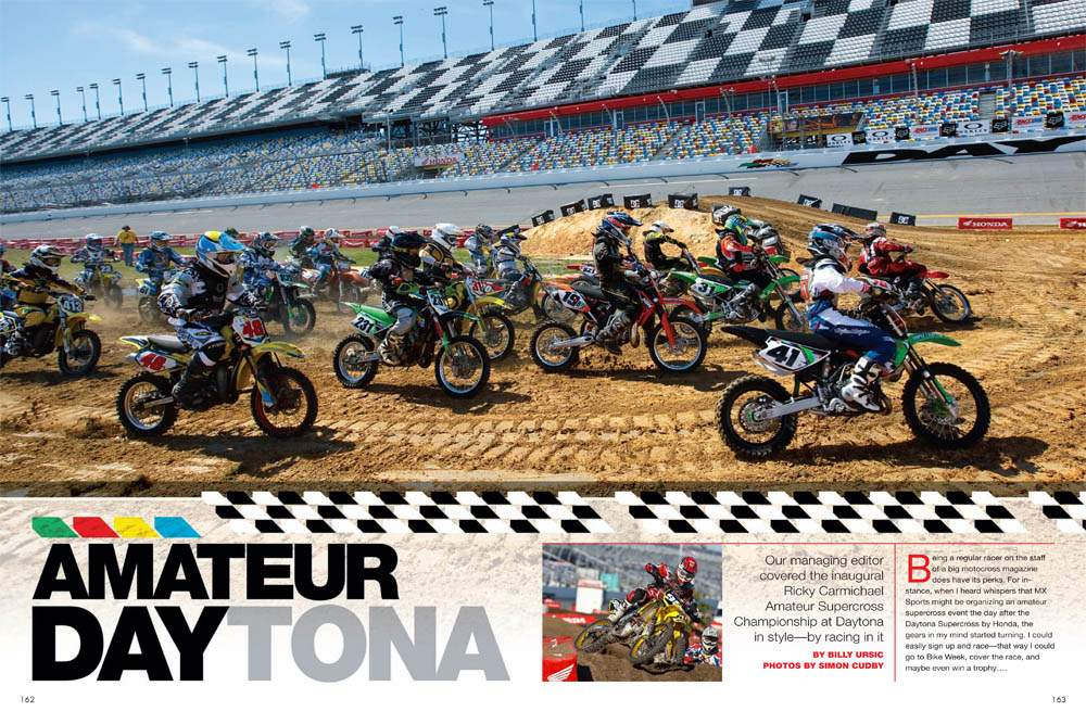 Our managing editor saddles up for the inaugural Ricky Carmichael Daytona Amateur Supercross Championship. Page 162.