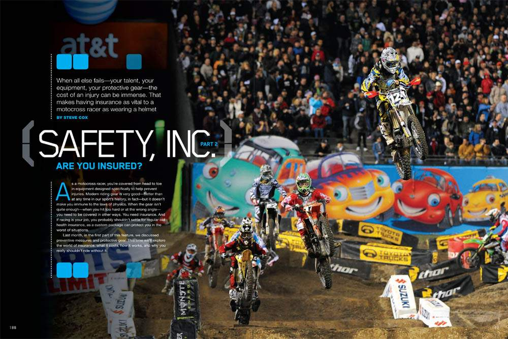 When all else fails—your talent, your equipment, your protective gear—the cost of an injury can be immense. That makes insurance as vital to a motocross racer as a helmet. Page 188.