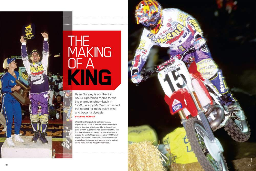 In 1993, Jeremy McGrath won the AMA Supercross Championship as a rookie, making history and changing the sport forever. Page 156.