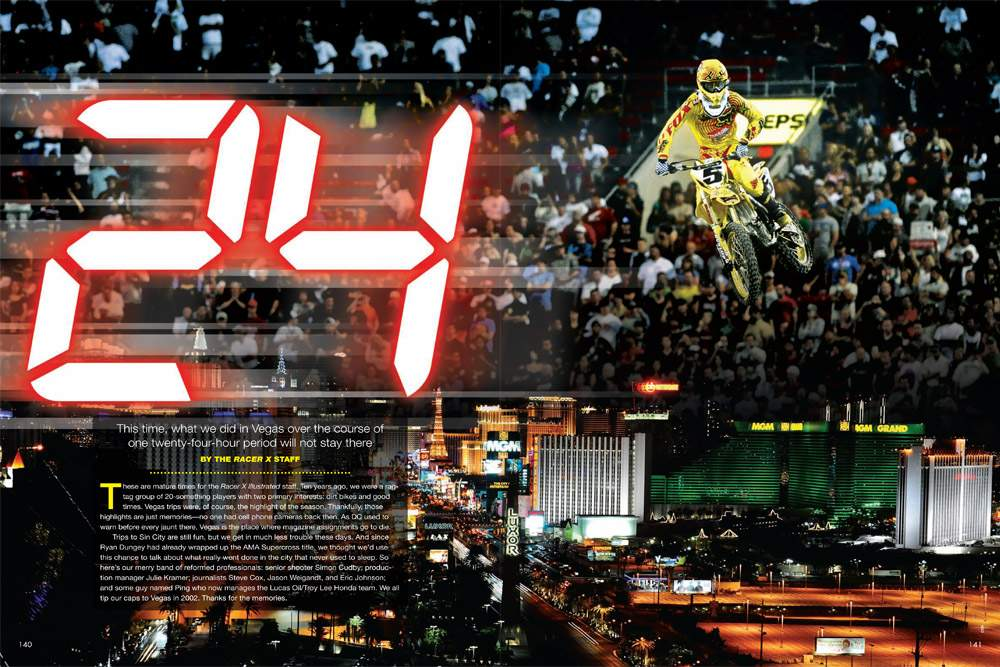 Racer X staffers attending the season-ending Las Vegas Supercross were given an extra duty: keeping a journal! Page 140.