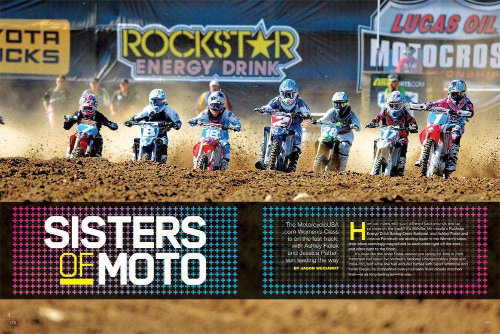 Led by friendly rivals Jessica Patterson and Ashley Fiolek, the MotorcycleUSA.com Women's Class has a higher profile than ever. Page 170.
