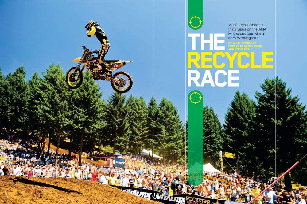 Celebrating thirty years on the tour, Washington's Washougal MX Park went retro for for this year's AMA Motocross National. Page 128.
