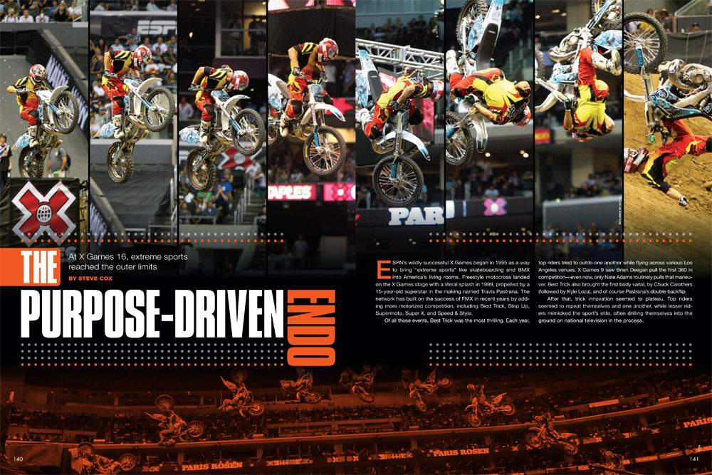As moto athletes discovered at X Games 16, mistakes in the competition are becoming more and more costly—both professionally and physically. Page 140.