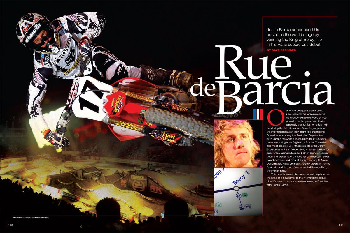 The Bercy Supercross, held each fall in Paris, is Europe's highest SX peak. Justin Barcia announced his international arrival from its summit. Page 110.