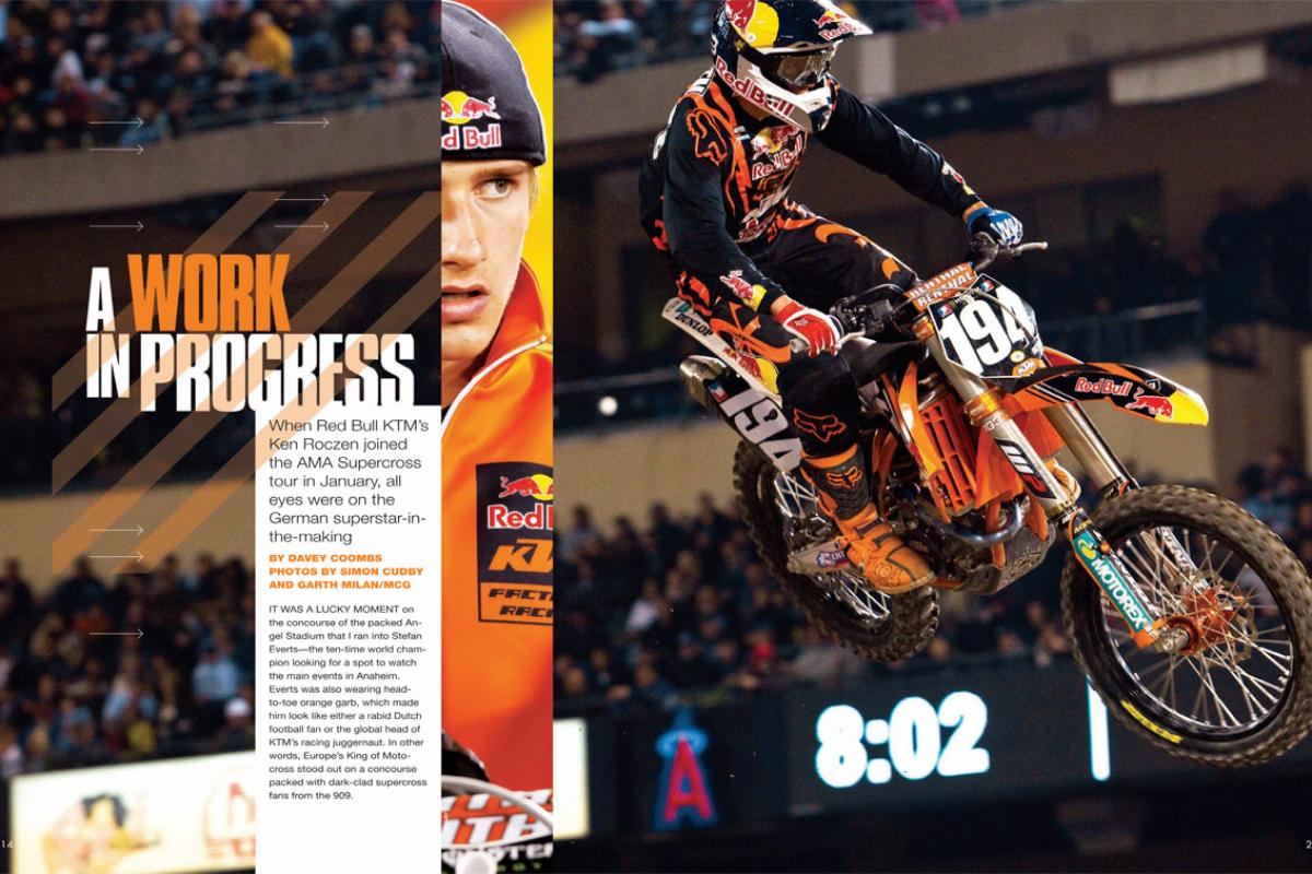 Under the watchful eyes of legends Stefan Everts and Roger DeCoster, 16-year-old German phenom Ken Roczen's AMA Supercross career got off to a shaky start in January. Page 214.
