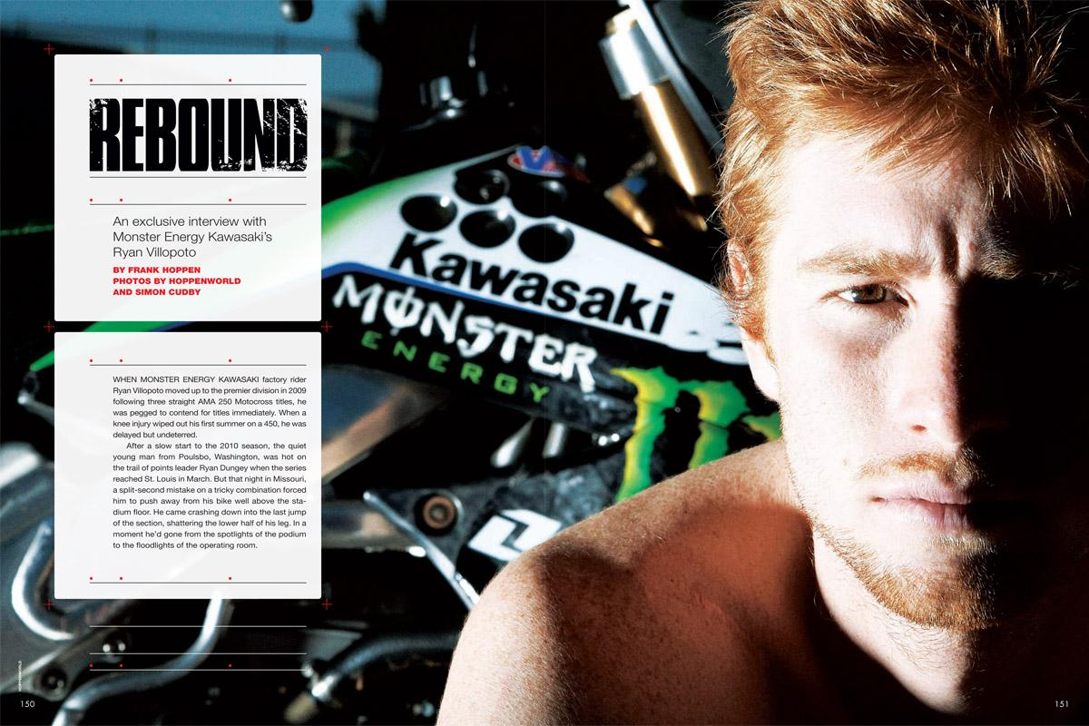 Having recovered from a second season-ending injury in as many years, Ryan Villopoto is in position for the ultimate reversal of fortunes. Page 150.