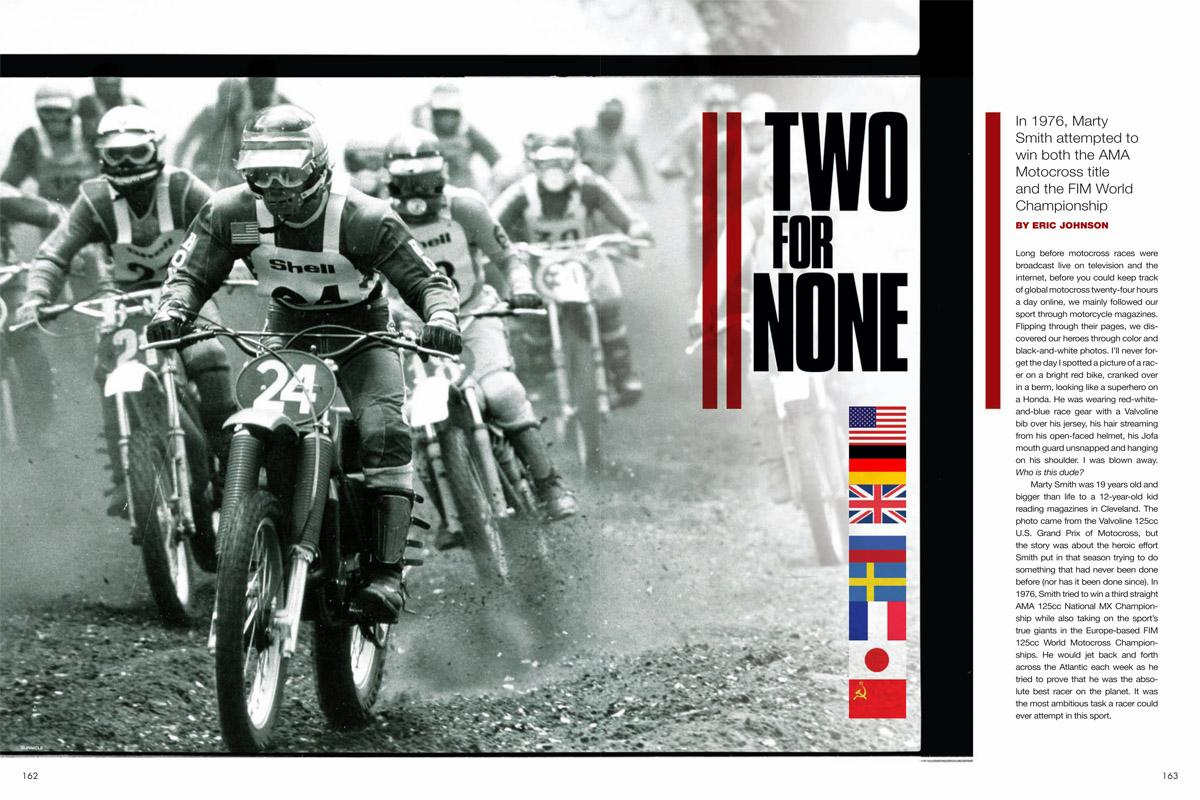 In the year of America's bicentennial, Marty Smith tried to make history by defending his 125cc AMA Motocross Championship and also planting Old Glory on European soil. Page 162.