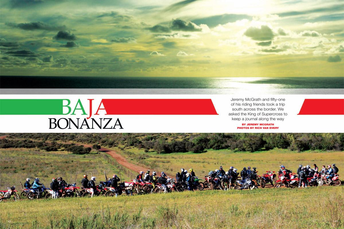 Seven-time AMA Supercross Champion Jeremy McGrath took the scenic route through Mexico's coastal countryside, and lucky for us, he kept a journal of his trip. Page 148.