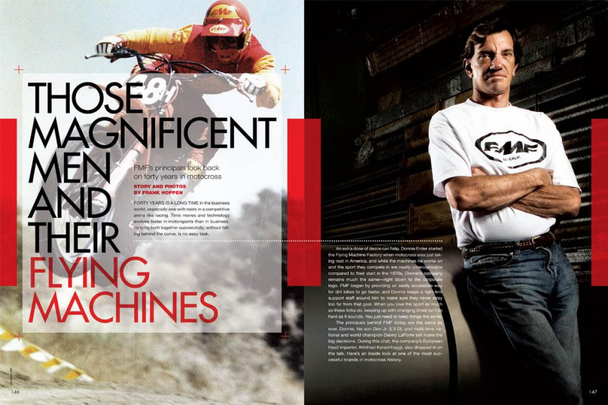 Donnie and Don Emler, Danny Laporte, and Winfried Kerschhaggl discuss the forty-year history of FMF, one of the most successful companies and sponsors in motocross. Page 146.