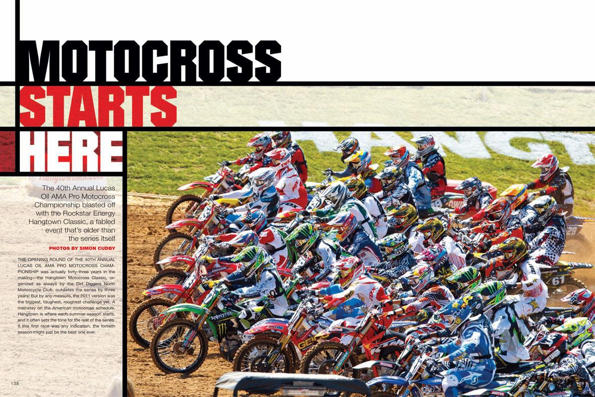 All bets were off when the Lucas Oil AMA Pro Motocross Championship exploded into its fortieth season at California's Rockstar Energy Hangtown Classic. Page 138.