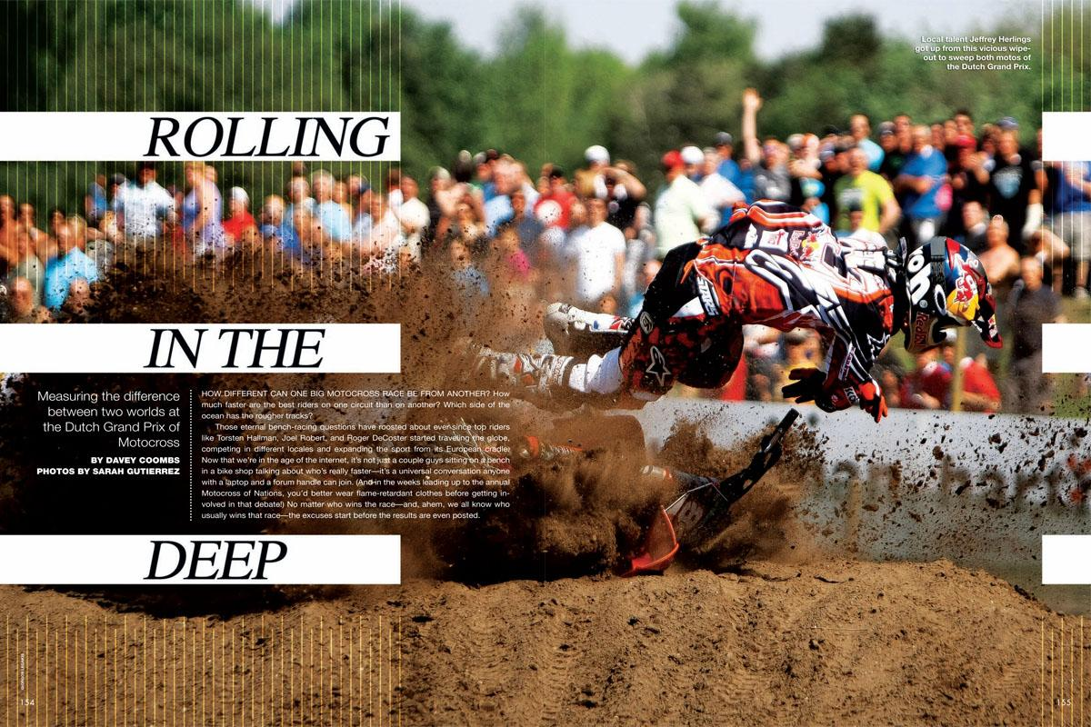 We measure the difference between two worlds—America and Europe—at the Dutch Grand Prix of Motocross, at a legendary sandbox known as the Valkenswaard Eurocircuit. Page 154.