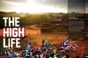In June, the High Point National celebrated thirty-five years of unforgettable races, die-hard fans, and predictably unpredictable weather on the American Motocross tour. Page 110.