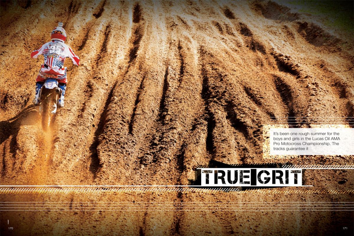 Motocross riders have a deep sense of pride because of how tough this sport can be. Thus far it's been a cruel summer in the Lucas Oil AMA Pro Motocross Championship—one filled with extreme highs and painful lows. Page 170.