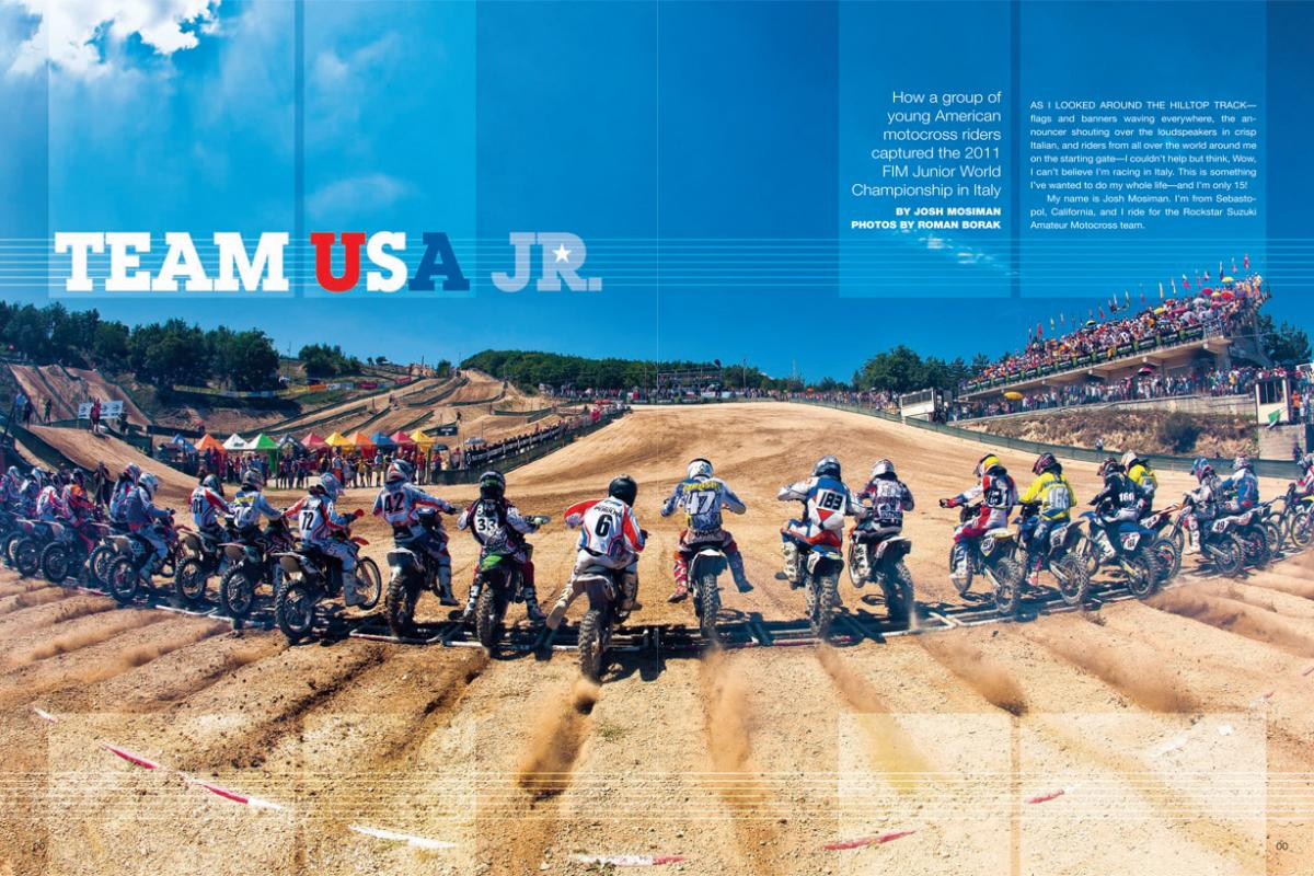 America's next generation was in fine form in Italy for the 2011 FIM Junior World Championship. Team member Josh Mosiman gives us the inside scoop. Page 142.